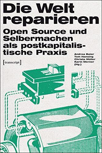 die-welt-reparieren-open-source-und-selbermachen-als-postkapitalistische-praxis-urban-studies