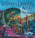 Rabbit And the Dragon King: Based on a Korean Folktale (1590784189) by San Souci, Daniel