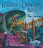 Rabbit And the Dragon King: Based on a Korean Folktale (1590784189) by San Souci, Daniel