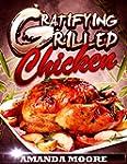 Gratifying Grilled Chicken: 25 Insane...