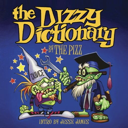 The Dizzy Dictionary: A Lowbrow Guide to Kustom Kulture: 0