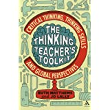 The Thinking Teacher's Toolkit: Critical Thinking, Thinking Skills and Global Perspectivesby Ruth Matthews