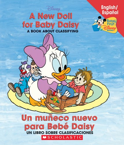 A New Doll For Baby Daisy / Un muneco para Bebe Daisy: A New Doll For Baby Daisy/un Mueco Para Beb Daisy (Baby's First Disney Books (Bilingual-Spanish))