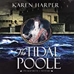 The Tidal Poole (       UNABRIDGED) by Karen Harper Narrated by Katherine Kellgren