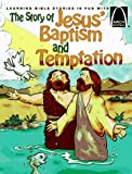 The Story of Jesus Baptism and Temptation - Arch Books