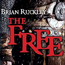 The Free (       UNABRIDGED) by Brian Ruckley Narrated by Bernard Setaro Clark