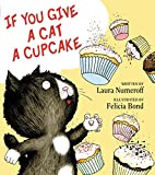 img - for If You Give a Cat a Cupcake (If You Give... Books) book / textbook / text book