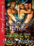 The Carpenters' Helper [The Men of Space Station One #5] (Siren Publishing Menage Everlasting)