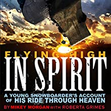 Flying High in Spirit | Livre audio Auteur(s) : Mikey Morgan, Roberta Grimes Narrateur(s) : Roberta Grimes
