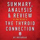 Summary, Analysis & Review of Amy Myers's The Thyroid Connection by Instaread Hörbuch von  Instaread Gesprochen von: Susan Murphy
