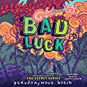 Bad Luck Audiobook by Pseudonymous Bosch Narrated by Aaron Landon