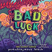 Bad Luck | Pseudonymous Bosch