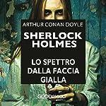 Lo spettro dalla faccia gialla (Sherlock Holmes) | Arthur Conan Doyle