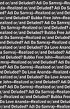 Adi Da Samraj-Realized or/and Deluded?