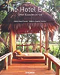 The Hotel Book : Great Escapes Africa...