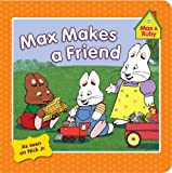 Max Makes a Friend (Max and Ruby)