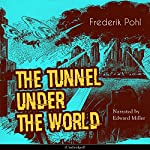 The Tunnel Under the World | Frederik Pohl