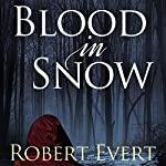 Blood in Snow | Robert Evert