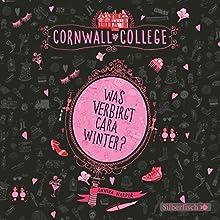 Was verbirgt Cara Winter? (Cornwall College 1) Hörbuch von Annika Harper Gesprochen von: Friedel Morgenstern