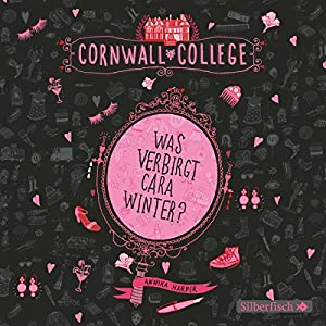 Was verbirgt Cara Winter? (Cornwall College 1) Hörbuch
