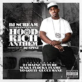 Hood Rich Anthem (feat. 2 Chainz, Future, Waka Flocka Flame, Yo Gotti &amp; Gucci Mane) [Explicit]