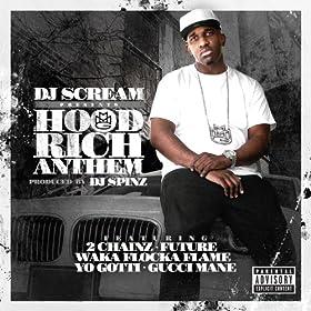 Hood Rich Anthem (feat. 2 Chainz, Future, Waka Flocka Flame, Yo Gotti & Gucci Mane) [Explicit]