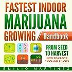 Fastest Indoor Marijuana Growing Handbook: From Seed to Harvest Hörbuch von Emilio Martinez Gesprochen von: Clay Willison