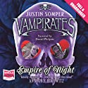 Empire of Night: Vampirates, Book 5 (       UNABRIDGED) by Justin Somper Narrated by Daniel Philpott