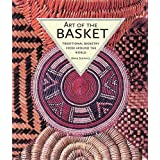 Art of the Basket: Traditional Basketry from Around the World ~ Bryan Sentance