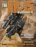 The Gun Digest Book of the AR-15, Volume IV (Volume 4)