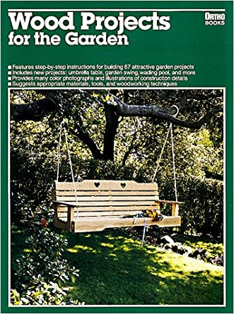 Wood Projects for the Garden (Ortho library) written by Ron Hildebrand