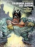 echange, troc Jean-Pierre Auclert - La Grande guerre des crayons : Les noirs dessins de la propagande en 1914-18