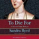 To Die For | Sandra Byrd