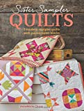 Sister Sampler Quilts: 3 Modern Sampler Quilts with Paired Sister Blocks