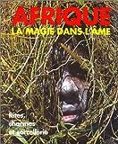 """Afficher """"Afrique - la magie dans l'âme"""""""