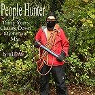 People Hunter: Thirty Years Chasing down My Fellow Man Hörbuch von Hal Lillywhite Gesprochen von: Hal Lillywhite