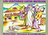 img - for Los Veinticinco Gatos Mixtecos = The Twenty-Five Mixtec Cats (Spanish Edition) book / textbook / text book