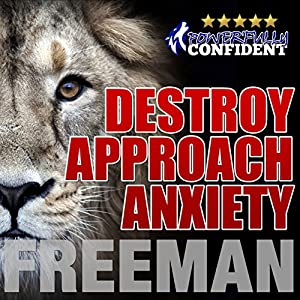 Destroy Approach Anxiety Audiobook