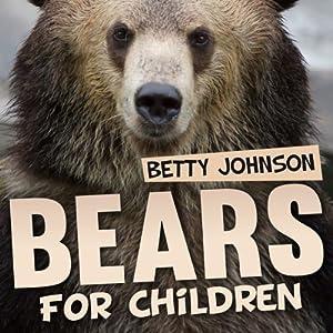 Bears for Children: Fun Fact Children's Book, Volume 1 | [Betty Johnson]