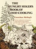 img - for Hungry Hiker's Book of Good Cooking by Gretchen McHugh (1982-06-12) book / textbook / text book
