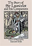 The Story of Sir Launcelot and His Companions (Dover Children's Classics) (0486267016) by Howard Pyle
