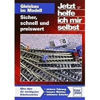 Gleisbau im Modell: Sicher, schnell und preiswert (Die Modellbahn-Werkstatt)