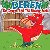 Childrens Book:Derek The Dragon And The Missing Socks (Illustrated Picture Book for ages 2-6,funny bedtime story kids collection 3)