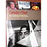 Canada's Tibet: The Killing of the Innuby Colin Samson