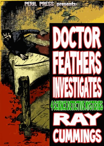 Doctor Feather Investigates: 4 Science Detective Pulp Mysteries [Illustrated]