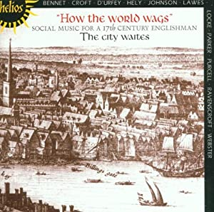 How the World Wags: Social Music for a 17th Century Englishman by Helios