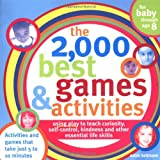 The 2,000 Best Games and Activities, 2E: Using Play to Teach Curiosity, Self-Control, Kindness and Other Essential Life Skills (2,000 Best Games and Activities)