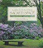 Cultivating Sacred Space: Gardening for the Soul (0764903608) by Murray, Elizabeth