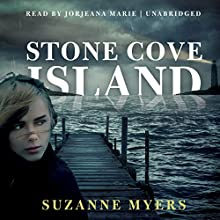 Stone Cove Island (       UNABRIDGED) by Suzanne Myers Narrated by Jorjeana Marie