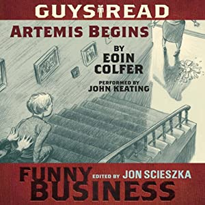Artemis Begins: A Story from Guys Read: Funny Business | [Eoin Colfer]